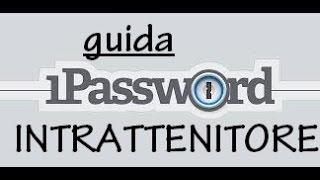 tenere le vostre password al sicuro 1password tutorial e guida