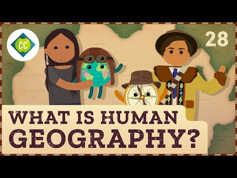 What is Human Geography? Crash Course Geography #28