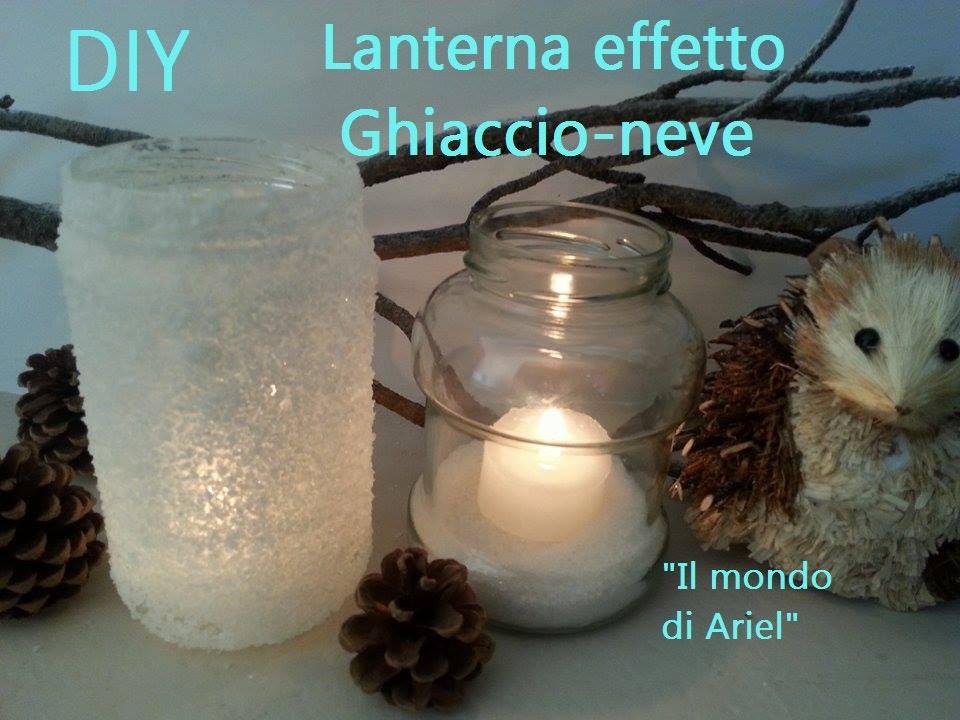 Diy Lanterna Effetto Ghiaccio Neve Riciclo Barattoli Allestimenti