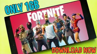[ ONLY 1GB ] FORTNITE ANDROID DOWNLOAD NOW HIGHLY COMPRESSED // DOWNLOAD NOW REAL (1000%)