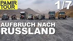 Aufbruch nach Russland - Pamir Tour Teil 1 | 4x4PASSION #196