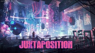 'JUXTAPOSITION' | A Cyberpunk Mix