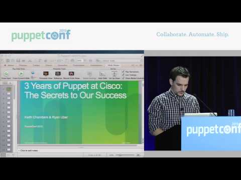 3 Years of Puppet at Cisco: The Secrets to Our Success - PuppetConf 2013