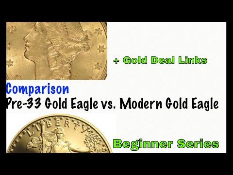 Comparison: Pre-33 Vs.Modern American Gold Eagle Bullion (Beginner Series) + Deals