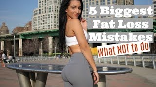 5 Biggest Fat Loss Mistakes | What NOT To Do