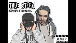 HGEMONA$ x  THANASIMOS -TRUE $TORY