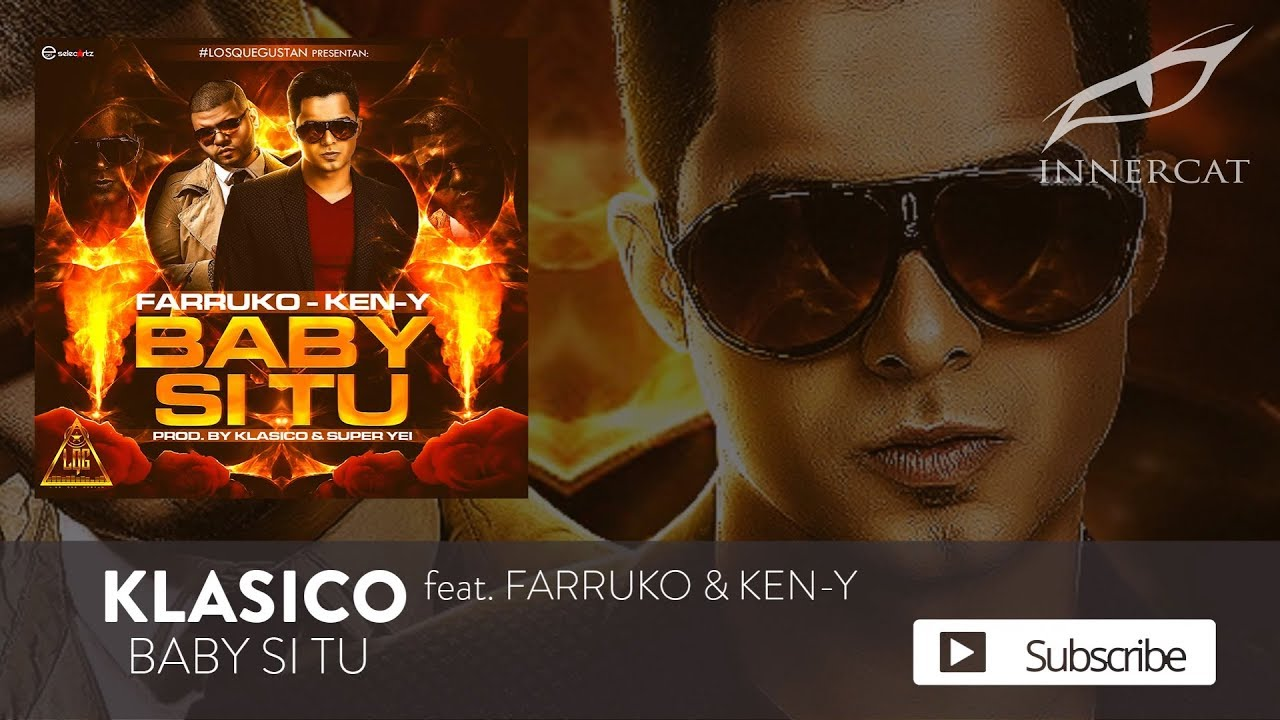 Klasico - Baby Si Tu ft. Farruko & Ken-Y [Official Audio]