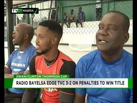 Radio Bayelsa edge TVC 3-2 on penalties to win 2018 SWAN/Clinton Cup