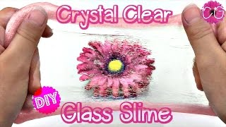 CRYSTAL CLEAR GLASS SLIME!