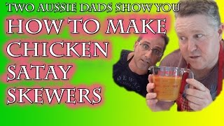 """How To Make Chicken Satay Skewers (ep. 6 - Hd): """"just Eat It!"""" With Two Aussie Dads"""