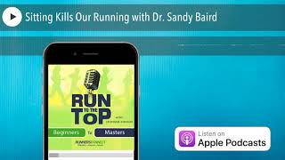 Sitting Kills Our Running with Dr. Sandy Baird