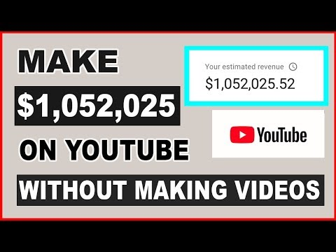 Make $1,052,025 On YouTube Without Making Any Videos 2020