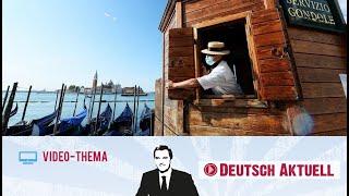Venedig will keinen Massentourismus mehr | Deutsch lernen mit Videos