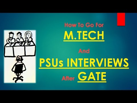 Interviews for M.tech. and PSU after Gate 2017 || Now go for the final stage