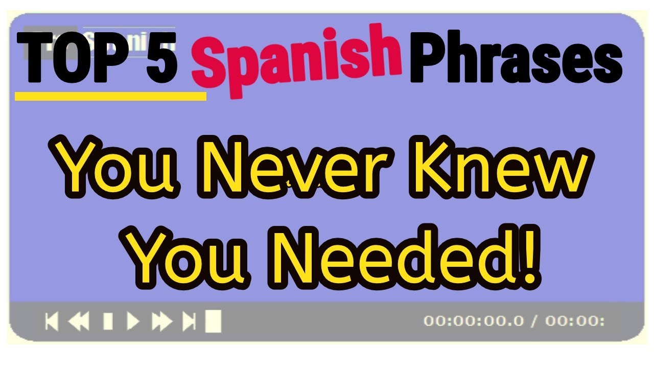 Learn Spanish: TOP 5 Spanish Phrases You Never Knew You Needed