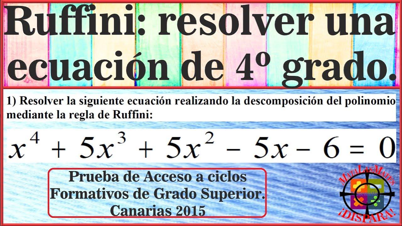 Resolver ecuación de grado 4 (Ruffini). Ejercicio 1 prueba acceso ciclos  grado superior Canarias.