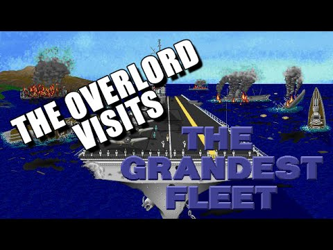 The Overlord Visits: The Grandest Fleet - A Forgotten Naval Strategy Gem