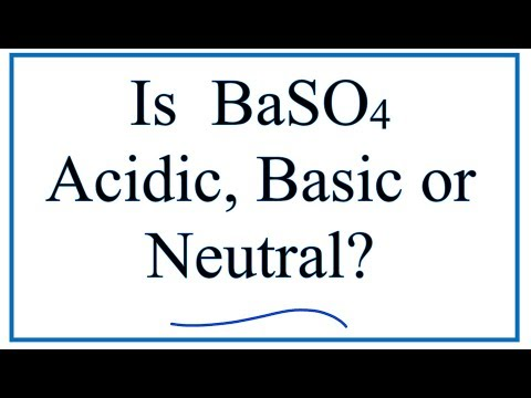 Is BaSO4 Acidic, Basic, Or Neutral (dissolved In Water)?