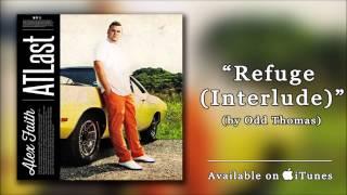 "Alex Faith - ""Refuge"" (Interlude) by Odd Thomas"