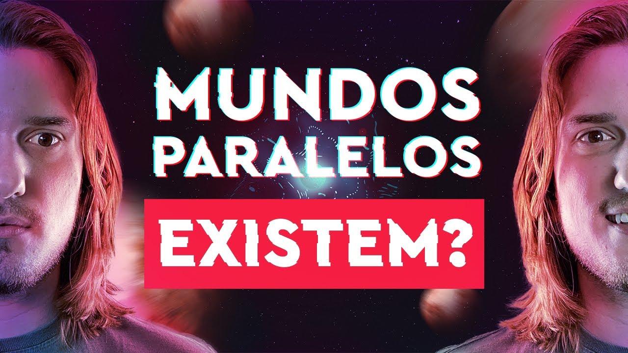 Mundos Paralelos Existem?