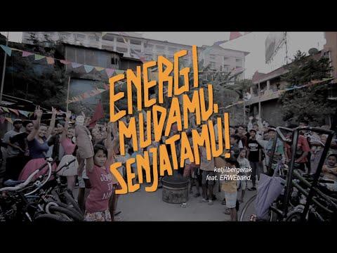 ketjilbergerak feat. ERWE band - Energi Mudamu, Senjatamu!