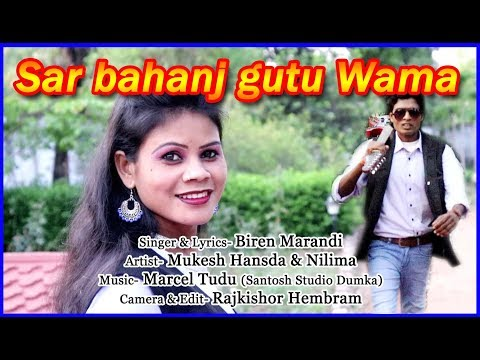 SAR BAHANJ GUTU WAMA || New Santali Video || 2019