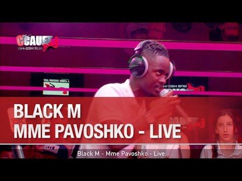 Black M - Mme Pavoshko - Live  - C'Cauet sur NRJ