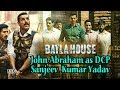 BATLA HOUSE | TRAILER | John Abraham as DCP Sanjeev