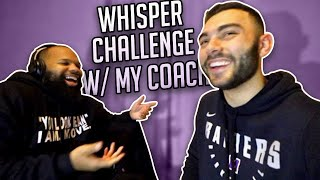Hilarious WHISPER Challenge Vs My College Coach !