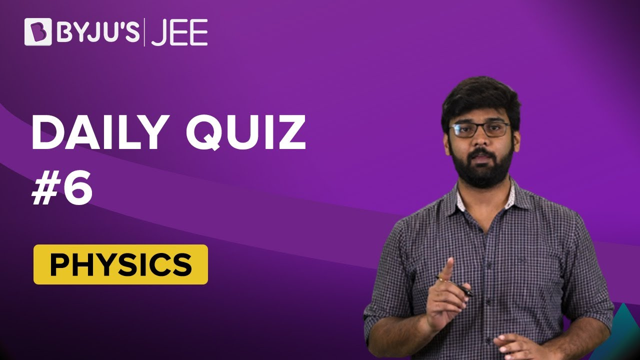 Daily Quiz #6 | JEE | Harsh Sir