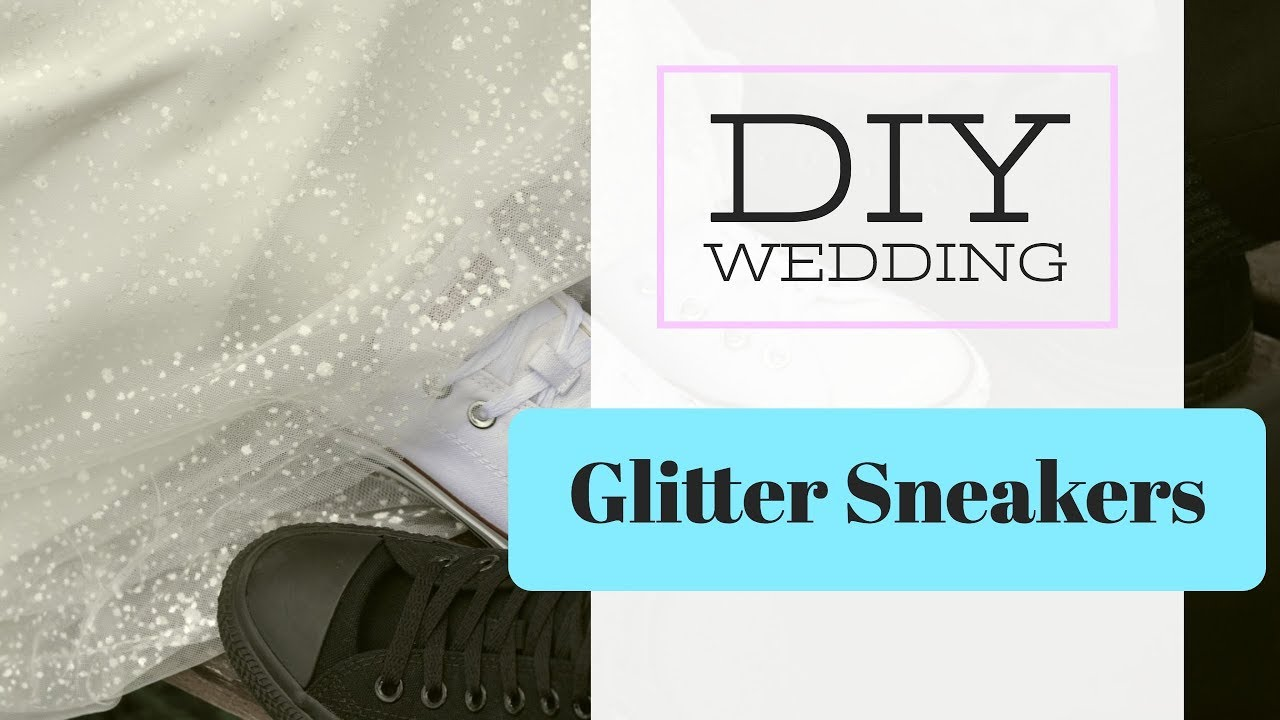 4b7e0eb71 DIY Glitter Wedding Shoes - Bling Bride Sneakers Glitter Tutorial ...