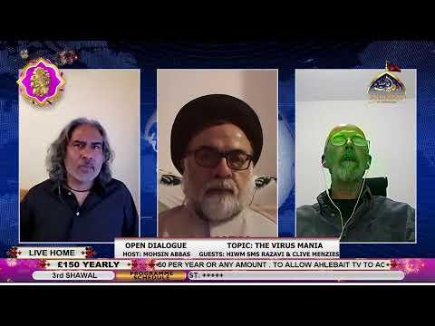 The Virus Mania, Open Dialogue, HIWM SMS Razavi, Clive Menzies, Mohsin, 26-05-2020