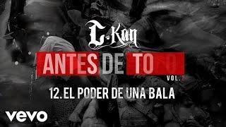 C-Kan - El Poder de una Bala (Audio)