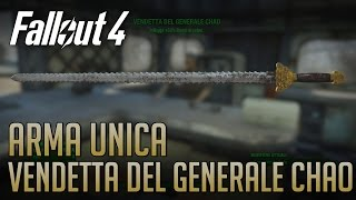 Fallout 4 | ARMA UNICA: VENDETTA DEL GENERALE CHAO (Spada Rivoluzionaria) | Guida Completa
