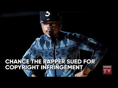 Chance The Rapper Sued For Copyright Infringement & More   Source News Flash