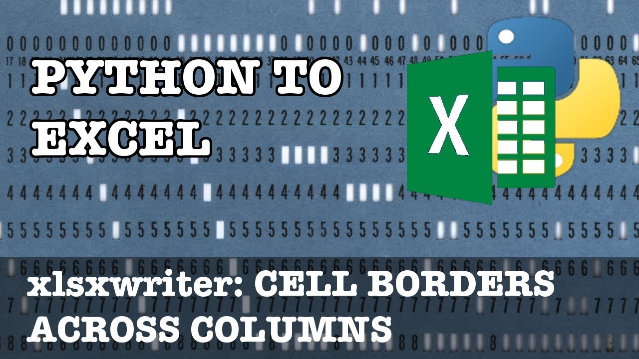 Python to Excel: Cell borders across multiple columns in xlsxwriter ...