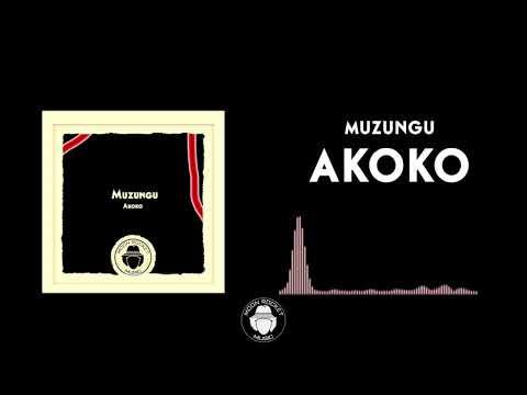 Muzungu - Akoko (Original Mix)