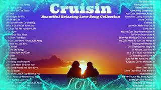 Cruisin Beautiful Relaxing Love Song Colllection
