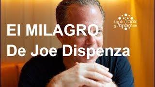 El MILAGRO De Joe Dispenza