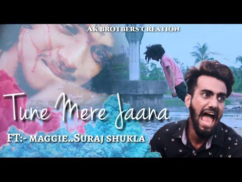 Maggie L Suraj Shukla L Tune Mere Jaana Kabhi Nahi Jaana   Krunal Thakur  Ak Brothers Creation