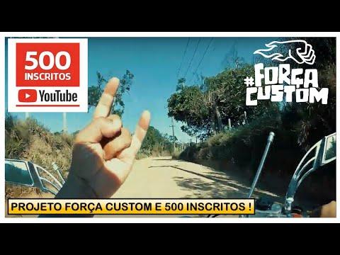 CUSTOM DA ROÇA: PROJETO FORÇA CUSTOM / 500 INSCRITOS !!!