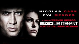 Bad Lieutenant : Port of Call New Orleans - Full Movie