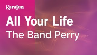 Karaoke All Your Life - The Band Perry *