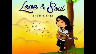 Repeat youtube video Love And Soul By Jireh Lim
