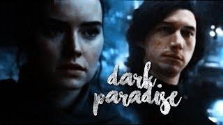 rey + kylo ren/ben solo | dark paradise (+TLJ SPOILERS)