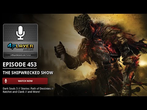 4Player Podcast #453: The Shipwrecked Show