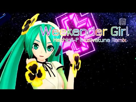 [1080p Hachioji-P X Kzlivetune Remix Full] Weekender Girl - Project DIVA F
