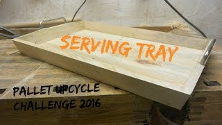 Serving Tray // How To - Pallet Upcycle Challenge 2016