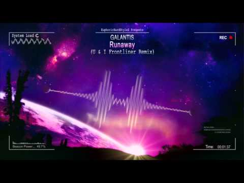 Galantis - Runaway (U & I Frontliner Remix) [HQ Free]