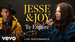 "Jesse & Joy - ""Te Esperé"" Official Performance | Vevo"
